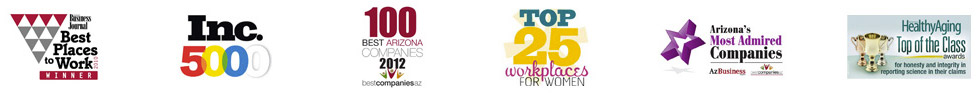 Career touts: Best Places to Work Winner; Inc. 5000; 100 Best Arizona Companies 2012; Top 25 Workplaces for Women; Arizona's Most Admired Companies; Healthy Aging Top of the Class Awards